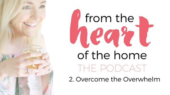 From the Heart of the Home the Podcast episode two