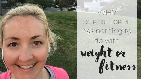 why exercise has nothing to do with weight or fitness