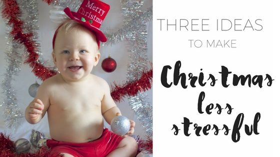 Three ideas to make Christmas less stressful via www.clairekcreations.com