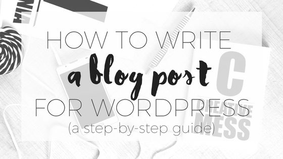how to write a blog post on wordpress