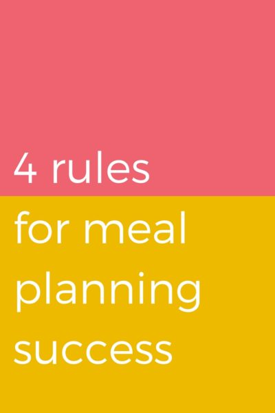 Four rules for meal planning success