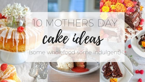 10 Mothers day cake ideas