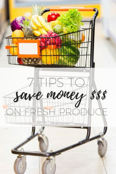 7 tips to save money on fresh produce
