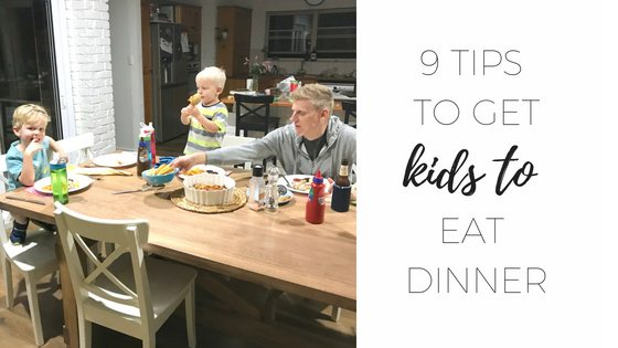 9 tips to get kids to eat dinner