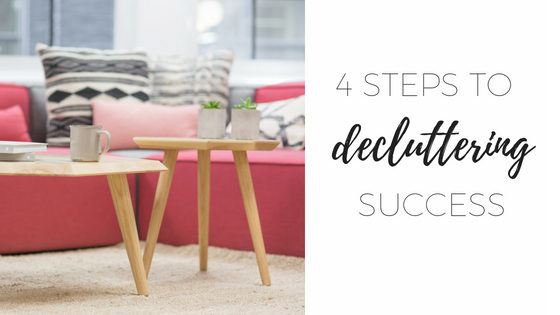 4 steps to decluttering success
