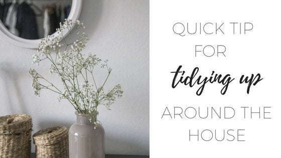 quick tip for tidying up around the house