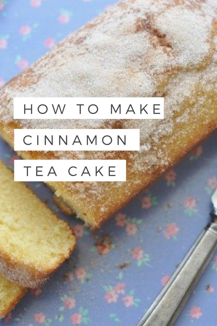 How to make cinnamon tea cake