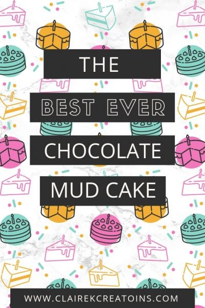 The best ever chocolate mud cake via www.clairekcreations.com An easy and delicious chocolate mud cake that everyone is guaranteed to love