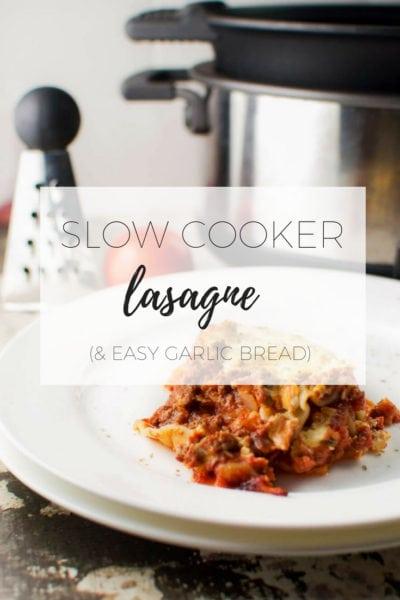 Slow cooker lasagne and easy garlic bread via www.clairekcreations.com