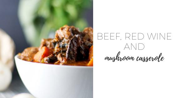 Beef red wine and mushroom casserole