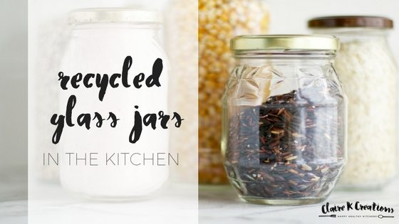 How to use recycled glass jars in the kitchen via www.clairekcreations.com