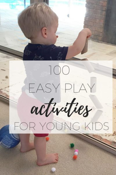 100 easy play activities for young kids via www.clairekcreations.com fun with kids play creative kids