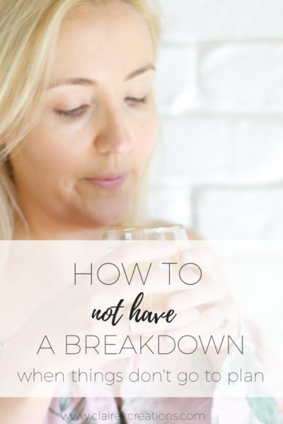 How to not have a breakdown