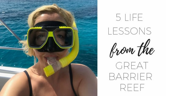 5 Life lessons from The Great Barrier Reef