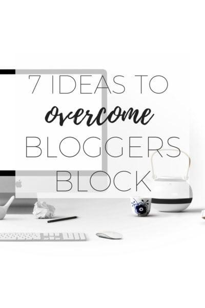 7 ideas to overcome bloggers block