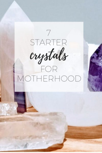 7 starter crystals for motherhood