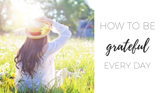 How to be grateful every day