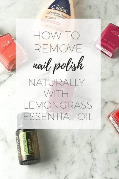 How to remove nail polish naturally with lemongrass oil