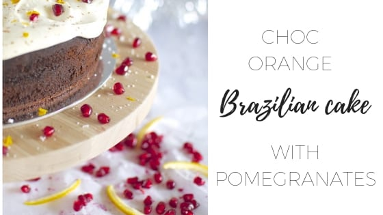 Choc orange Brazilian cake with pomegranates