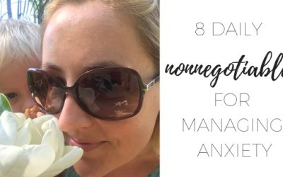 8 daily nonnegotiables to manage anxiety