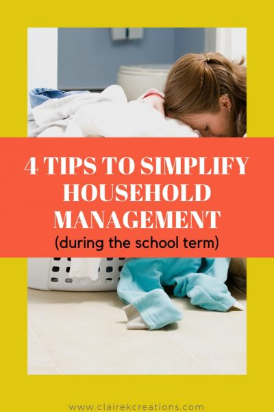 4 tips to simplify household management during the school term via www.clairekcreations.com
