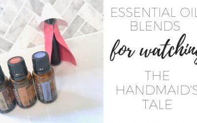 Essential oil blends for watching The Handmaid's Tale