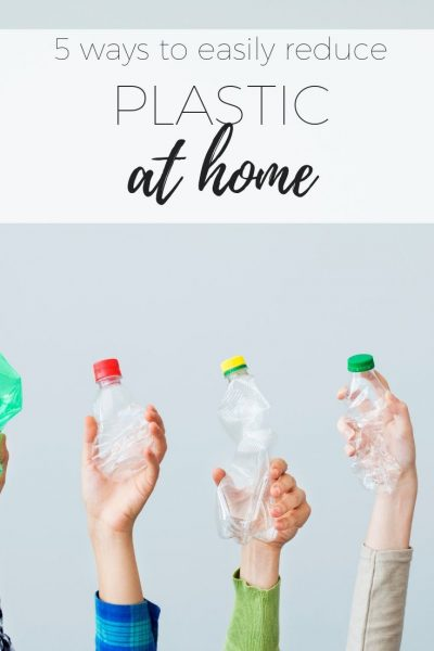 5 ways to reduce plastic at home