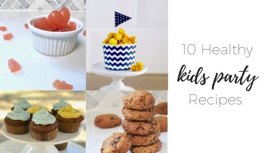 10 healthy kids party recipes